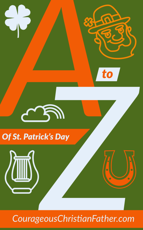 A-Z of St. Patrick's Day - Here is a list from the letter A to the letter Z that pertain to St. Patrick's Day. #StPatricksDay #Ireland #Irish #StPatrick #SaintPatrick
