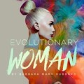 Barbara Marx Hurbard (MindValley) – Evolutionary Woman