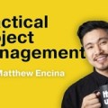 Matthew Encina (The Futur) – Practical Project Management