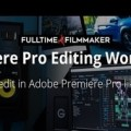 Parker Walbeck – Full Time Filmmaker – Premiere Pro Editing Workflow