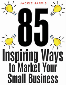 Jackie-Jarvis-85-Inspiring-Ways-to-Market-Your-Small-Business-Free-Download