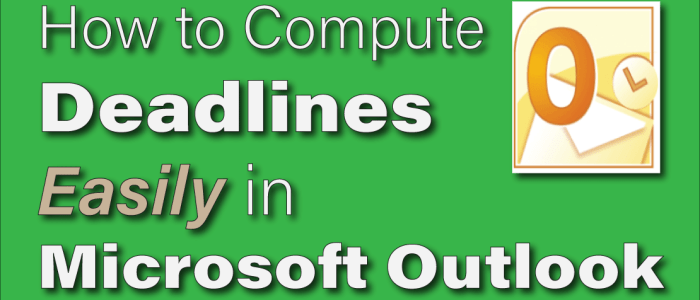 How to Compute Deadlines Using Microsoft Outlook's Built-In Date Calculator