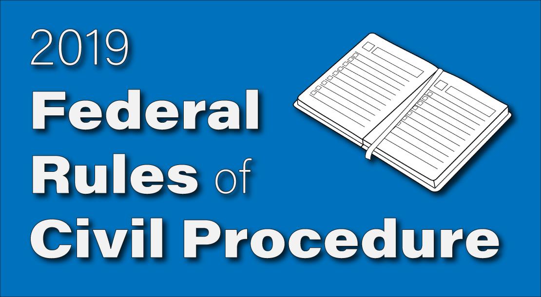 2019 Federal Rules of Civil Procedure