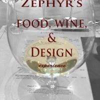 Zephyr's Food, Wine, Design Experience