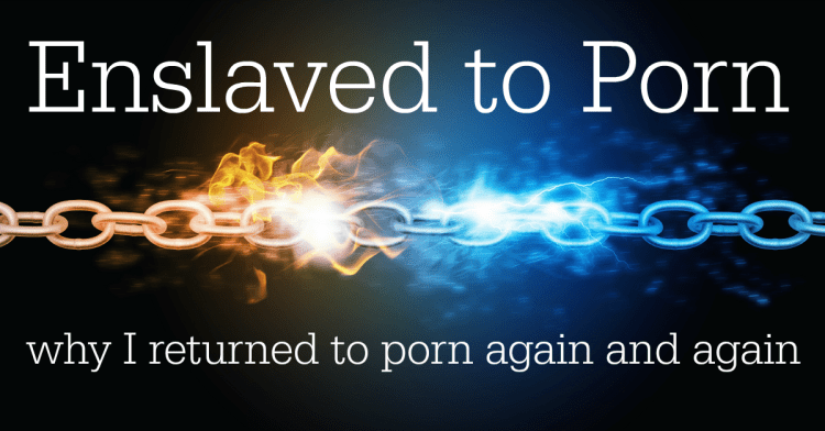 Enslaved to Porn