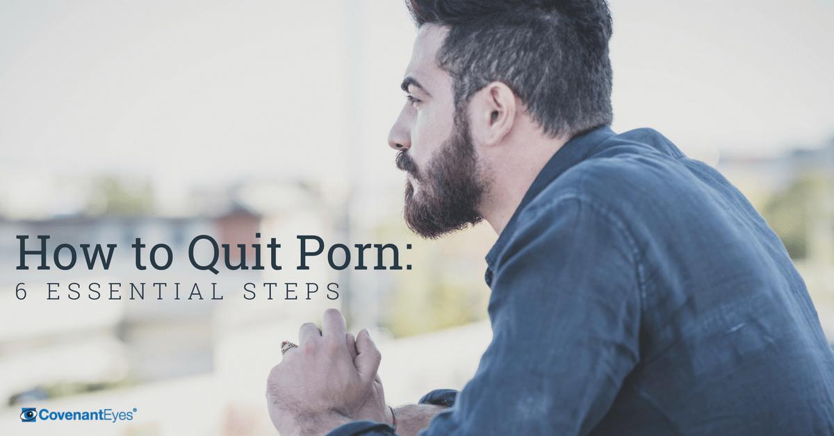 how to quit porn 6 essential steps