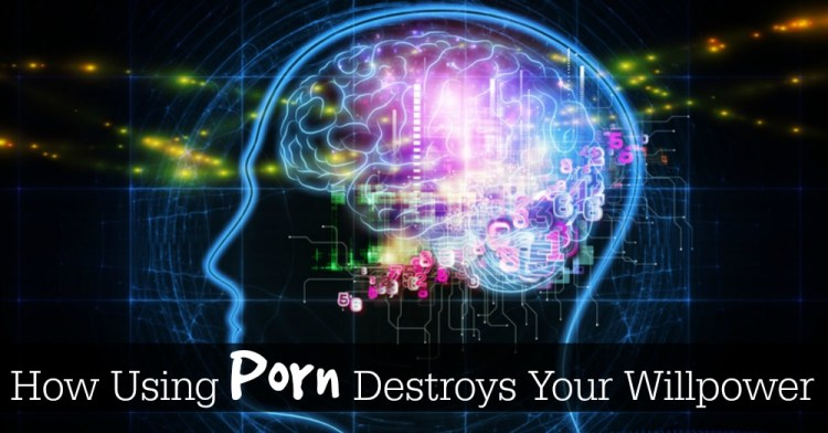How using porn destroys your willpower