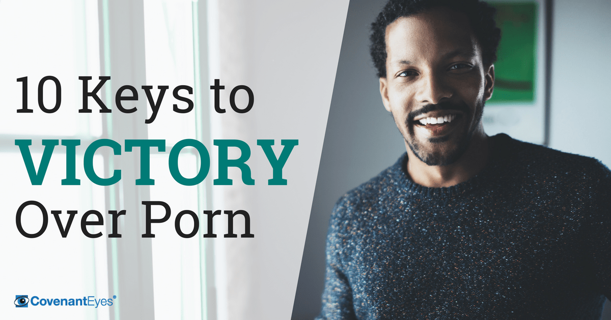 10 Keys to Victory Over Porn