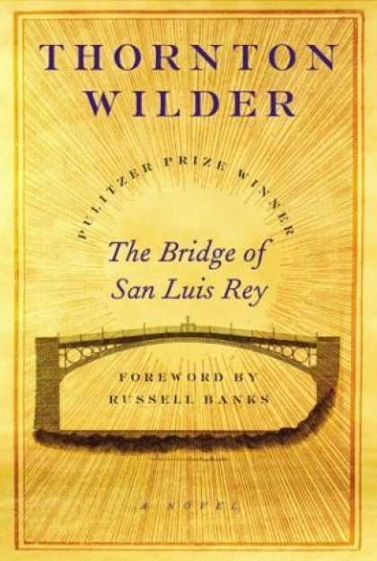 Greatest Novels of All Time - The Bridge Of San Luis Rey