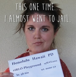 The time I almost went to jail.
