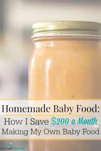 Homemade Baby Food: How I Save $200 a Month Making My Own Baby Food