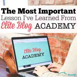 The Most Important Lesson I've Learned from Elite Blog Academy