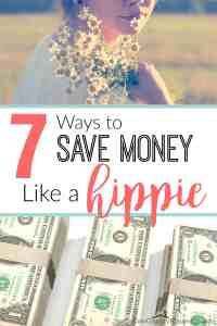 7 Ways to Save Money Like a Hippie
