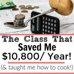 The Class That Saved Me $10,800/ Year (& Taught Me How to Cook!)