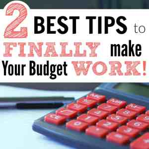 The 2 Biggest Budgeting Lessons to Make Your Budget Stick