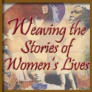 2015 Women's History Month Theme: Weaving the Stories of Women's Lives