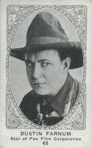 Dustin Farnum, Star of Fox Film Corporation. From collector's card produced by American Caramel Company, Lancaster & York PA.