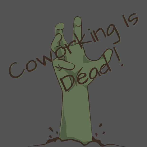 Zombie hand coming out of the ground with the text Coworking Is Dead overwritten