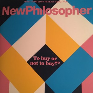"""To buy or not to buy?"" New Philosopher, Winter 2017/2018"