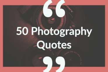 50 Photography Quotes
