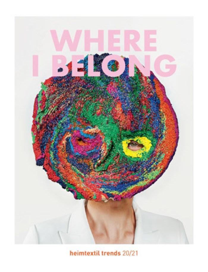 #whereibelong Heimtextil 2020 textile trend theme