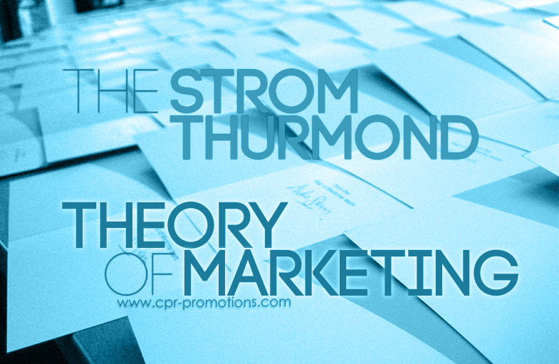The Strom Thurmond Theory Of Marketing