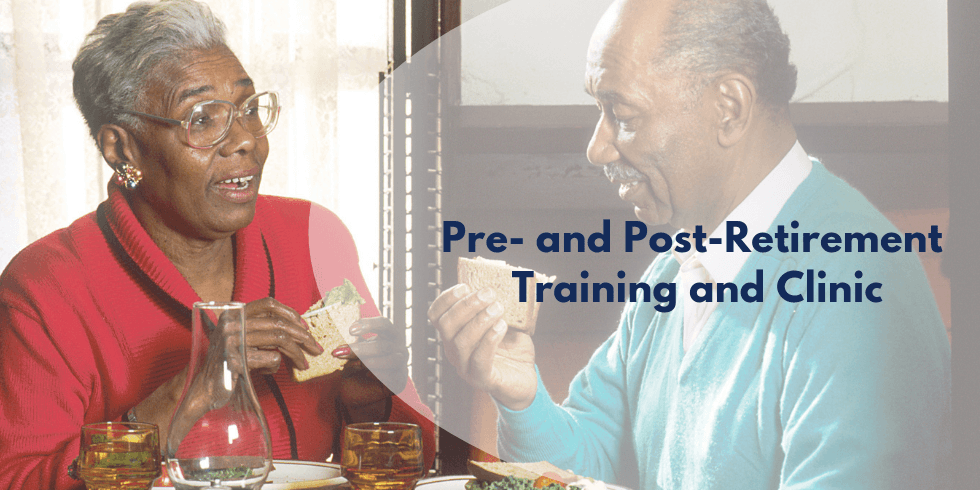 Pre- and Post-Retirement Training and Clinic