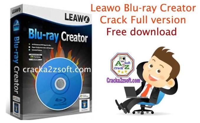 Leawo Blu-ray Creator Crack