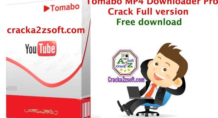Tomabo MP4 Downloader Pro Crack
