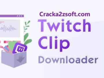 Twitch Clip Downloader 2021 Crack