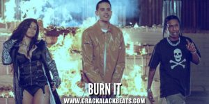 burn it g eazy cardi b asap rocky cracka lack