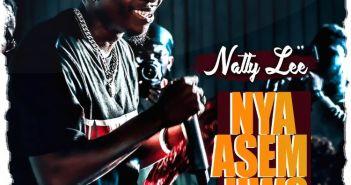Natty Lee - Nya Asem Hwe (Prod. by Body Beatz)