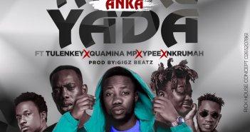 Yung C - Yabr3 Anka Yada Ft Tulenkey, Quamina MP, Ypee x Nkrumah (Prod. by Gigz Beatz)