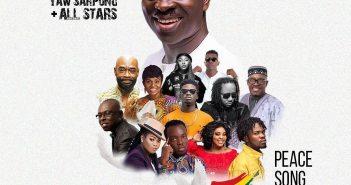 Yaw Sarpong - Peace Song Ft Kuami Eugene, Fameye, Eno Barony, Joyce Blessing, Akwaboah, Afriyie Wutah, Kofi Sarpong
