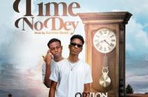 Option - Time No Dey Ft Kweku Flick
