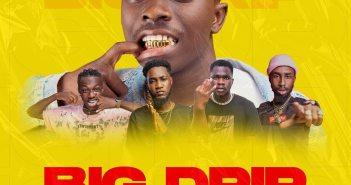 Don Elvi - Big Drip Remix ft Poe Thug, Oseikrom Sikanii, Ypee & Lific (Prod. by Apya)