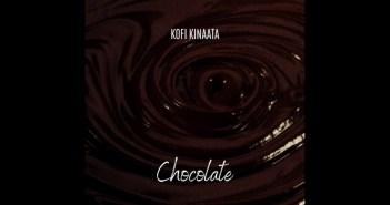 Kofi Kinaata - Chocolate (Prod. by Two Bars)