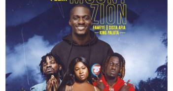 Zionfelix - Mount Zion ft Fameye, Sista Afia x King Paluta
