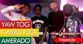 Amerado, Yaw Tog x Kweku Flick Freestyle At Tim Westwood TV