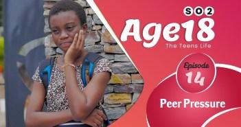 AGE 18 Series   Season 2   Episode 14   (Ghana Series) Teens life