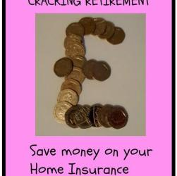 Cracking Retirement Save money on home insurance