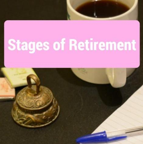 Cracking REtirement - stages of retirement