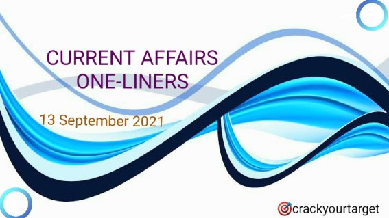 Daily current affairs one liners–13 September 2021