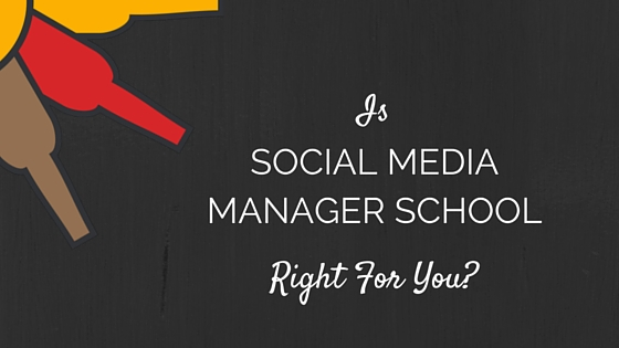Is Social Media Manager School Right for You?