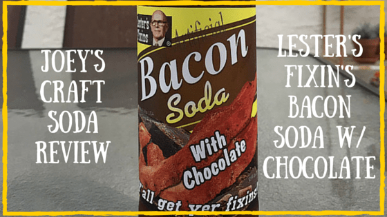 Joey's Craft Soda Review: Lester's Fixin's Bacon Soda With Chocolate