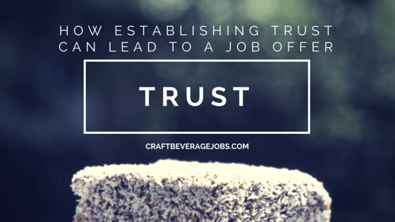 How Establishing Trust Can Lead To A Job Offer