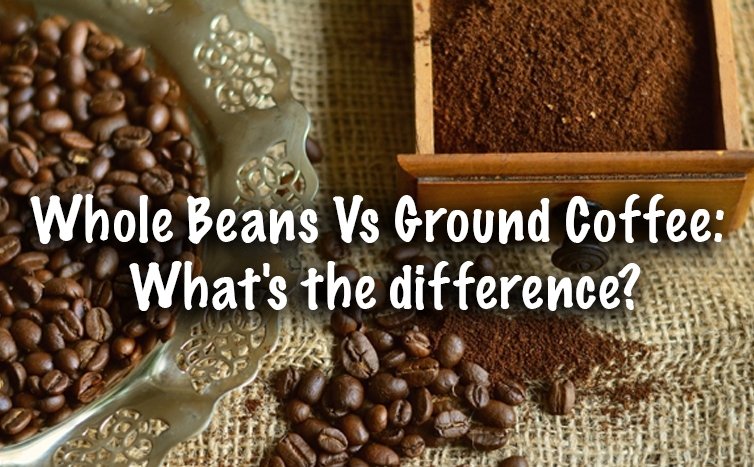 Whole Beans Vs Ground Coffee: What's the difference?