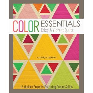 Color Essentials - Crisp and Vibrant Quilts