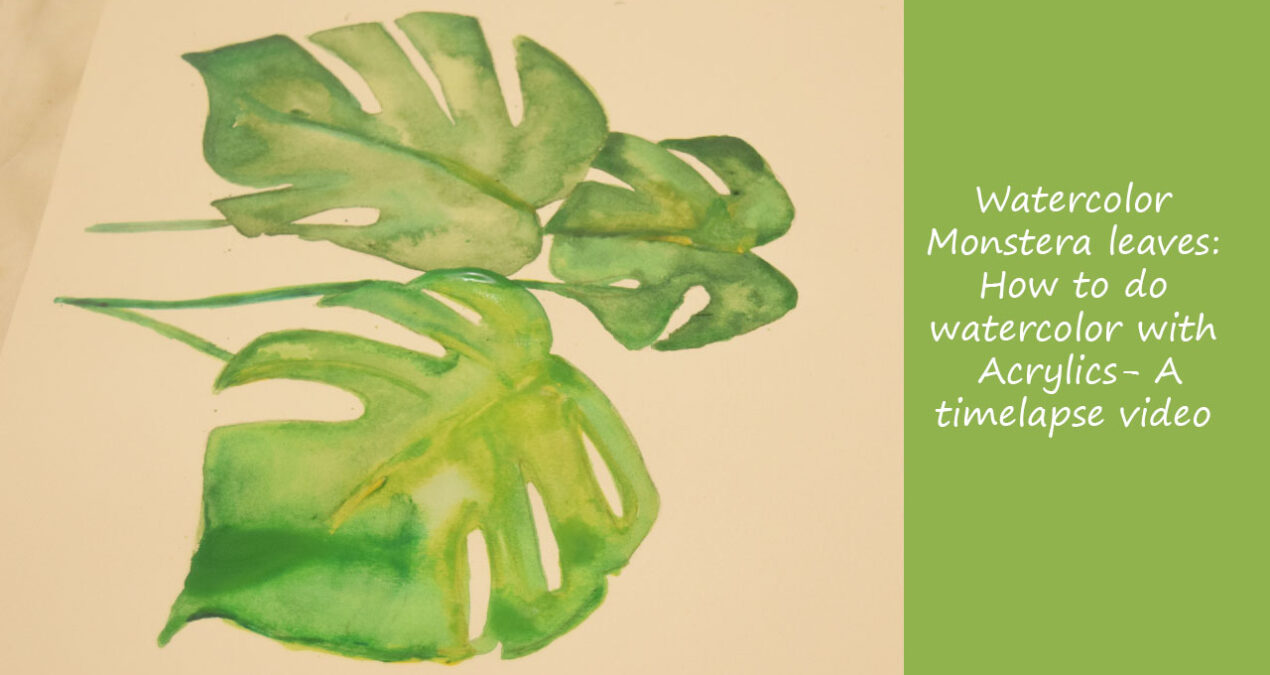 Watercolor Monstera leaves: How to do watercolor with acrylics- A time lapse video