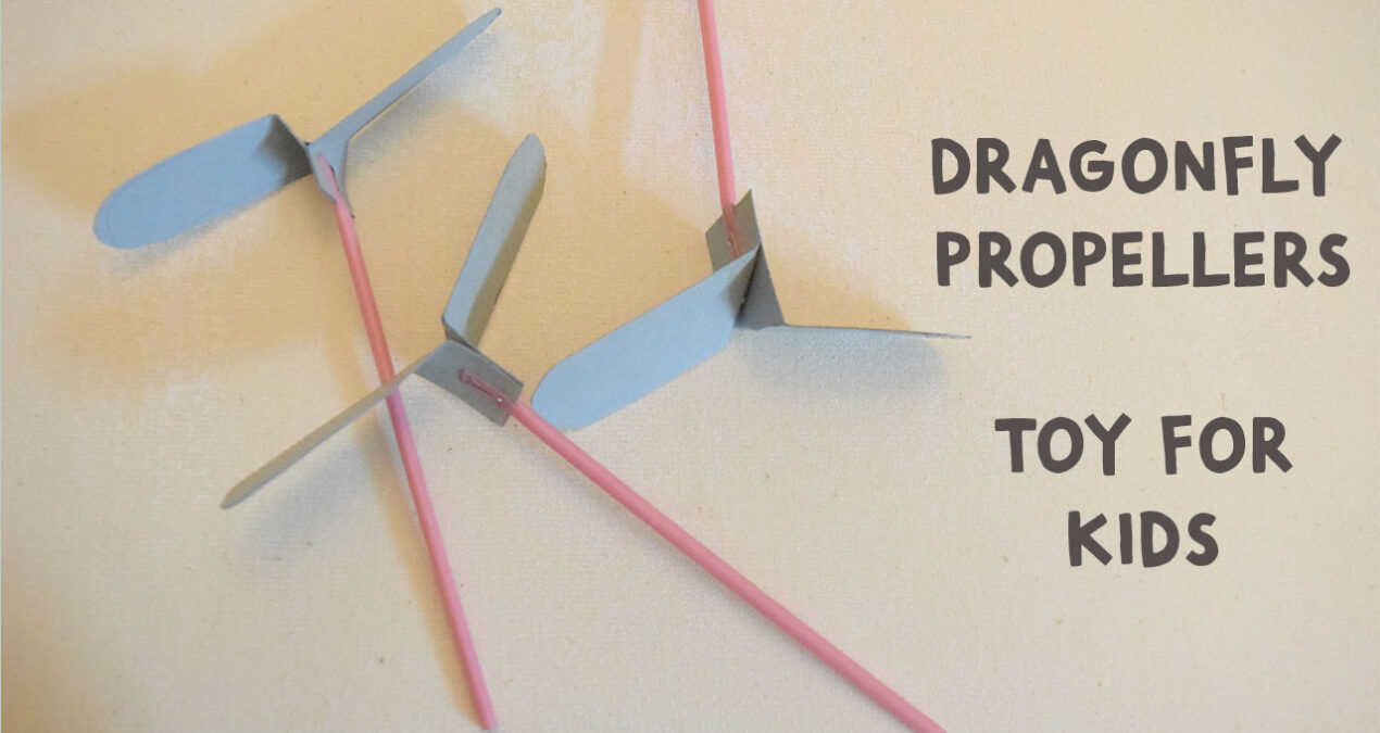 DIY Dragonfly Propeller, a toy for kids in just 5 minutes